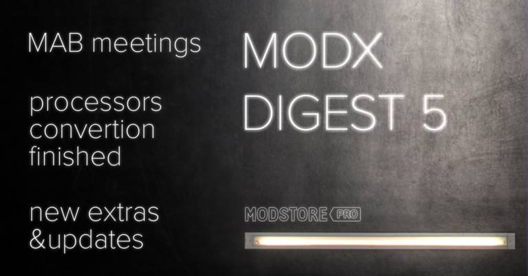 MODX Digest #5 (April 22 – May 13, 2019)